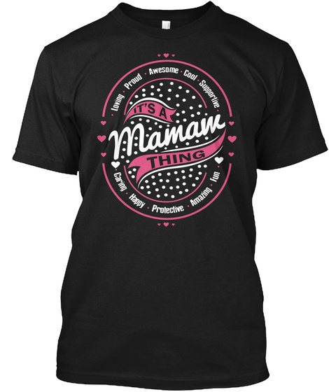 Loving Proud Awesome Cool Supportive It's A  Mamaw Thing Caring Happy Protective Amazing Fun Black T-Shirt Front