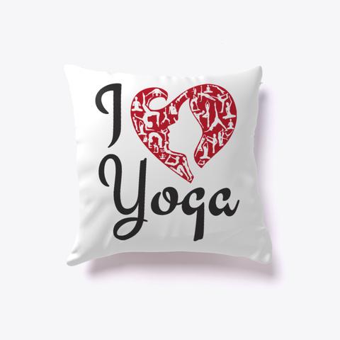I Heart Yoga Pillow White T-Shirt Front