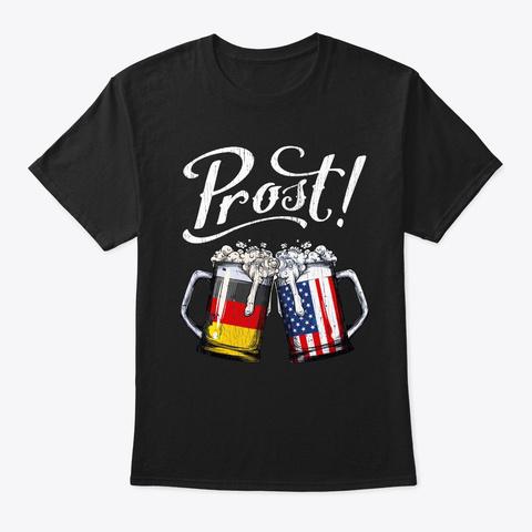 Prost Beer German American Flag  Black T-Shirt Front