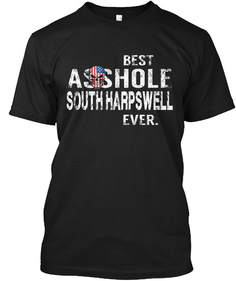 Best Asshole South Harpswell Ever Black T-Shirt Front