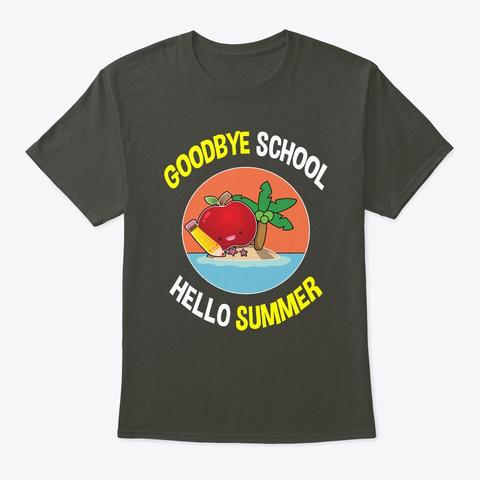 Goodbye School Hello Summer Teacher Smoke Gray T-Shirt Front