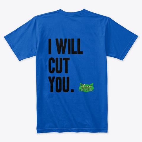 I Will Cut You. Royal T-Shirt Back