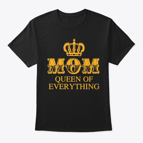 Mom Queen Of Everything Black T-Shirt Front