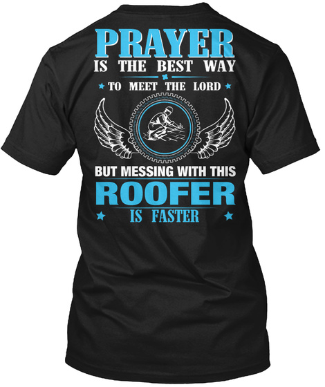 But Messing With This Roofer Black T-Shirt Back