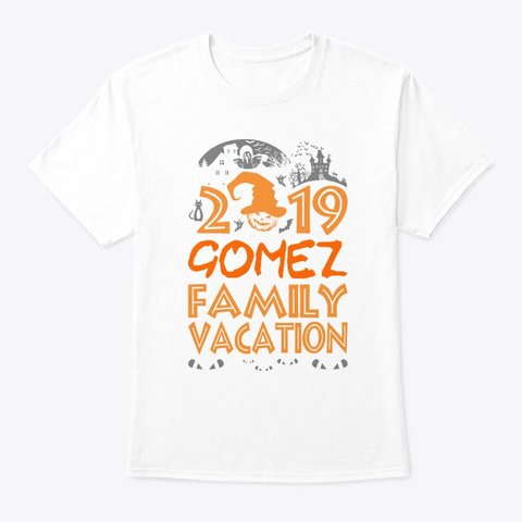 2019 Gomez Family Vacation Halloween White T-Shirt Front