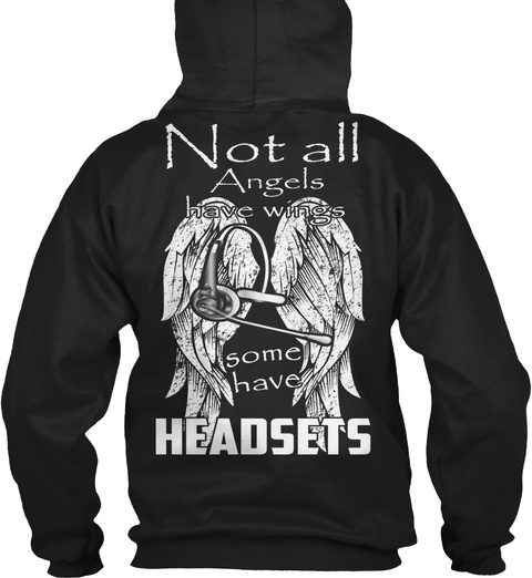 Not All Angels Have Wings Some Have Headsets Black T-Shirt Back