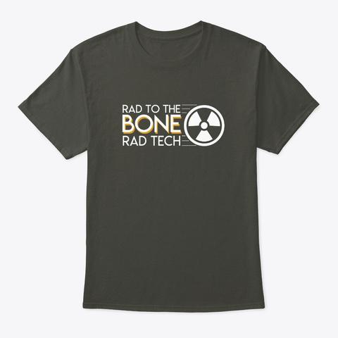 Rad To The Bone Rad Tech Radiology Shirt Smoke Gray T-Shirt Front