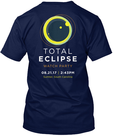 Total Eclipse Watch Party 08.21.17 2:43pm Summer, South Carolina Navy T-Shirt Back