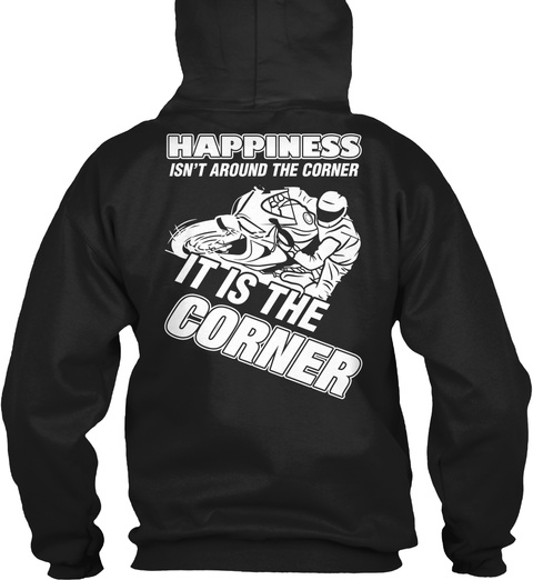 Happiness Isn't Around The Corner It Is The Corner Black T-Shirt Back