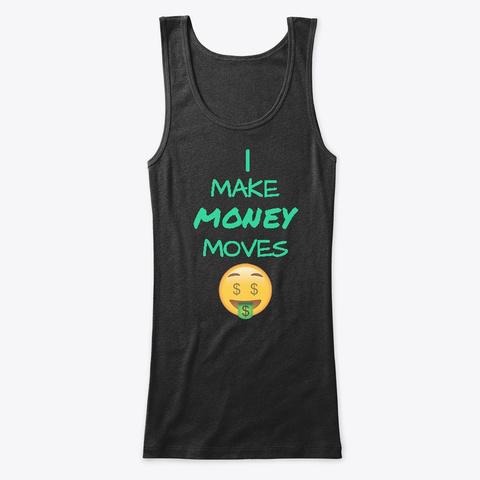 Money Moves!! Black T-Shirt Front