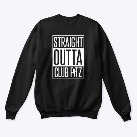 Straight Outta Club Fi Tz Black Sweatshirt Front