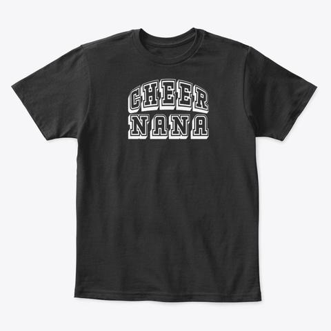 Cheer Nana For Proud Cheerleader Black T-Shirt Front