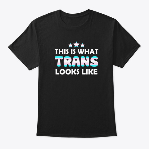 This Is What Trans Looks Like Lgbt Black T-Shirt Front