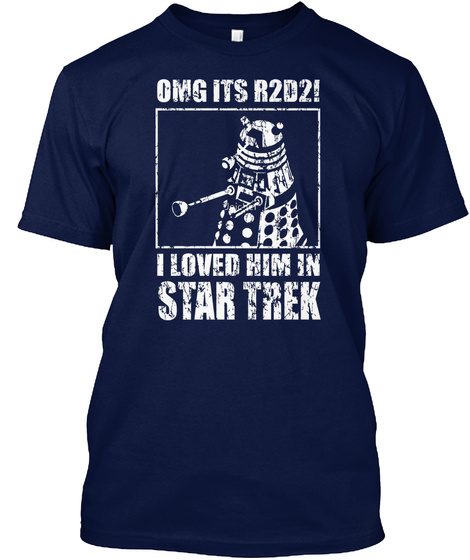 Omg It's R2d2 I Loved Shirt Navy T-Shirt Front