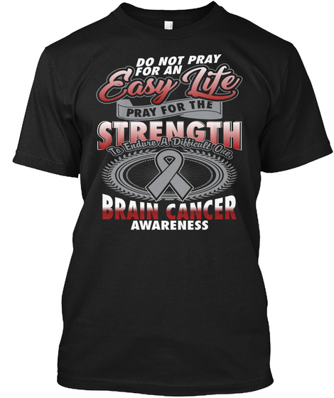Brain Cancer Awarenes Supporting T Shirt Black T-Shirt Front