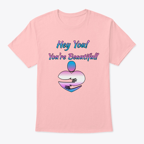 Trans Pride  You're Beautiful  Pale Pink T-Shirt Front