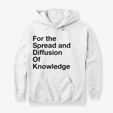Diffusion Of Knowledge (Official Hoodie) White T-Shirt Front