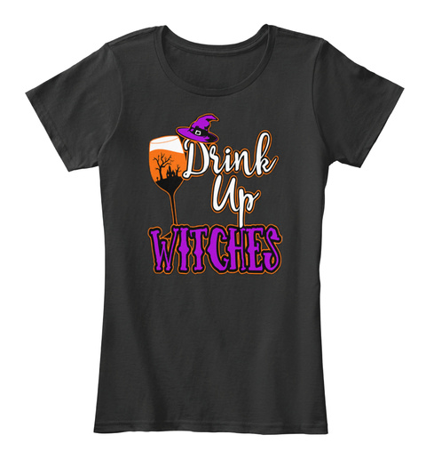 Drink Up Witches Black T-Shirt Front