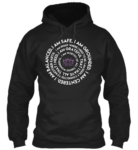 I Am Safe I Am Grounded I Am Centred I Am Balanced. I Am Right Where I Need To Be I Am Deeply Connected To Mother... Black Camiseta Front
