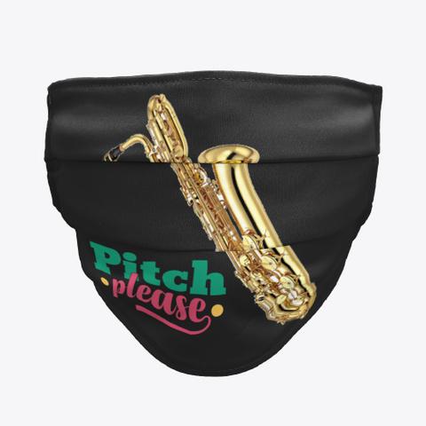Bari Sax   Pitch Please   Face Mask Black T-Shirt Front