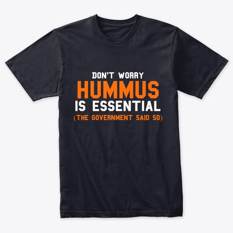 Don't Worry Hummus Is Essential  Vintage Navy T-Shirt Front