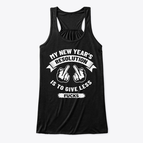 New Year Resolution T Shirt Black T-Shirt Front