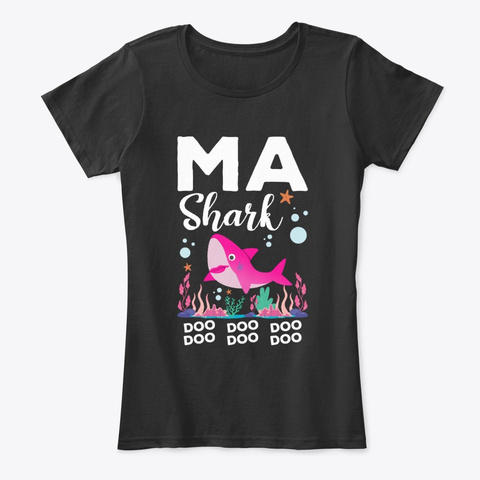 Ma Shark Doo Doo Doo  Black T-Shirt Front