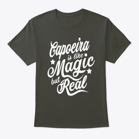 Capoeira Is Like Magic But Real  Smoke Gray T-Shirt Front