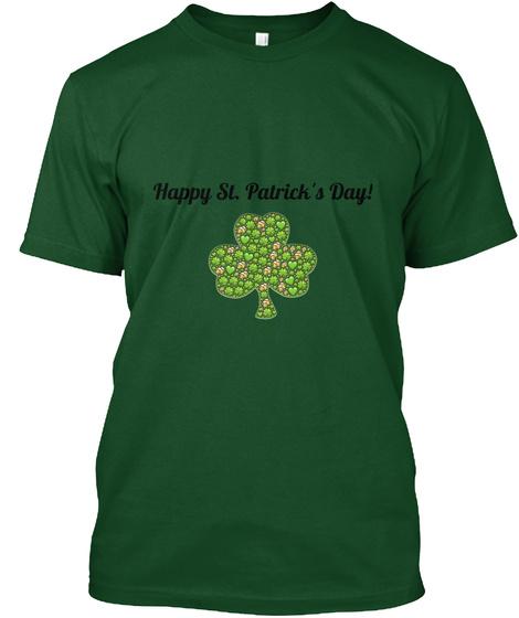 Happy St. Patrick's Day! Deep Forest T-Shirt Front