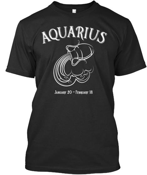 Aquarius January 20  February 18 Black T-Shirt Front
