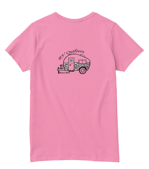Rv Quilters Since 2015 Pink  T-Shirt Back