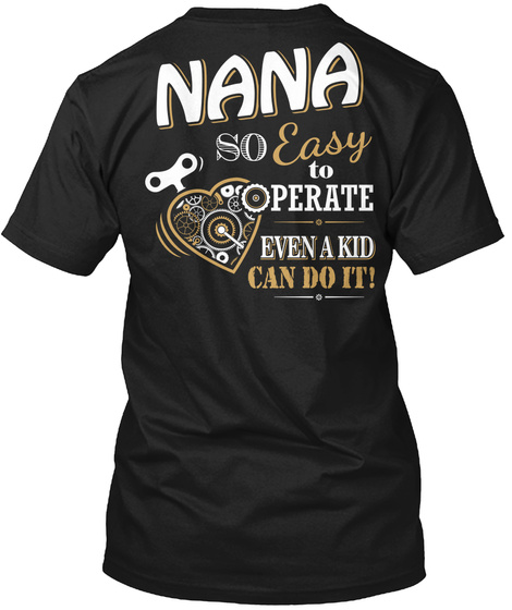 Nana Nana So Easy To Perate Even A Kid Can Do It! T-Shirt Back