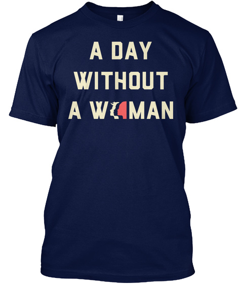 Day Without A Woman Navy T-Shirt Front
