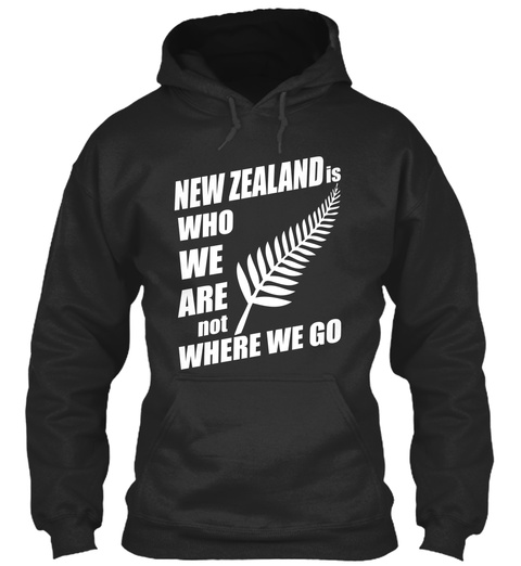 New Zealand Is Who We Are Not Where We Go Jet Black T-Shirt Front