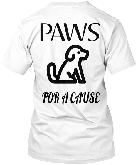 Paws For A Cause White T-Shirt Back