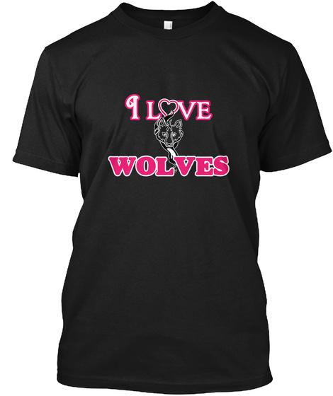 I Love Wolves Black T-Shirt Front