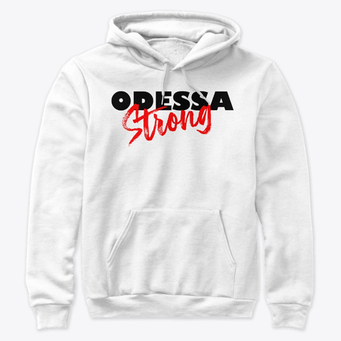 Odessa Strong   100% Proceeds To Victims White T-Shirt Front