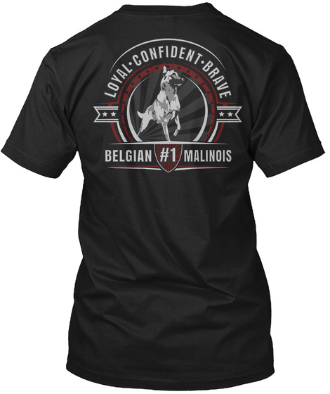 Loyal. Confidence. Brave Belgian #1 Malinois Black T-Shirt Back