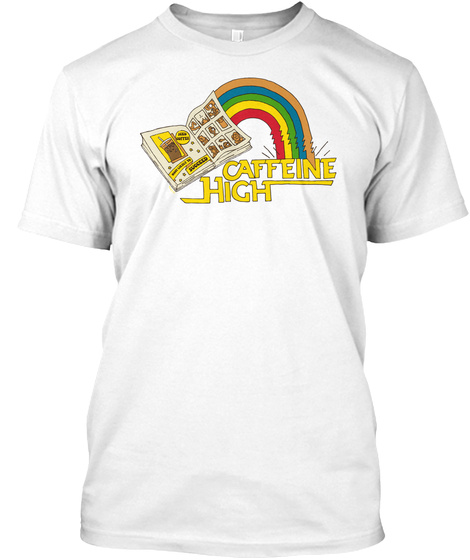 Caffeine High White T-Shirt Front