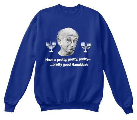 Have A Pretty, Pretty, Pretty......Pretty Good Hanukkah Deep Royal  T-Shirt Front
