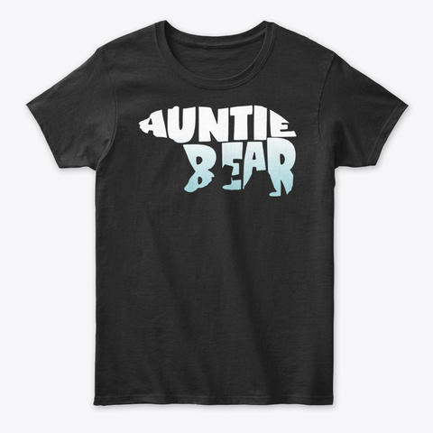 Auntie Bear Funny Aunt Tshirt Black T-Shirt Front