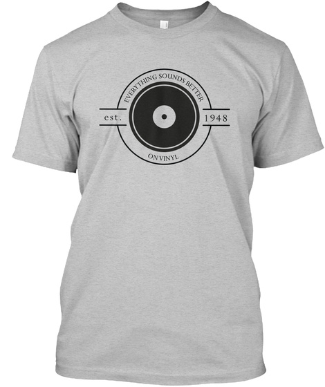 Est. Everything Sounds Better 1948 On Vinyl Light Heather Grey  T-Shirt Front