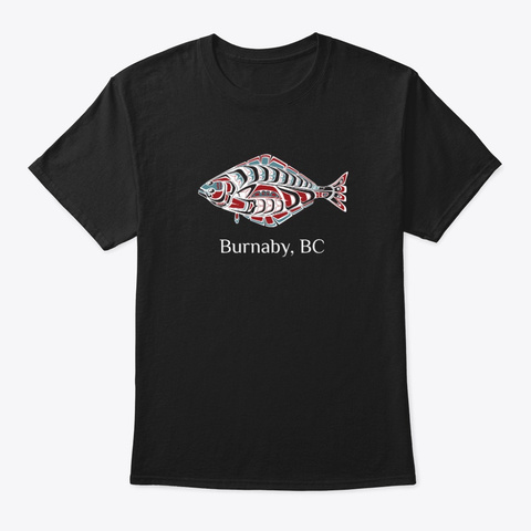 Burnaby, Bc Halibut Northwest Fisherman Black T-Shirt Front