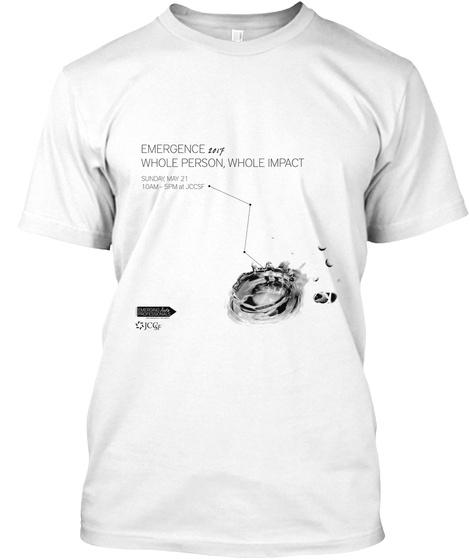 Emegence 2017 Whole Person , Whole Impact Sundah May 21 10am 5pm White T-Shirt Front
