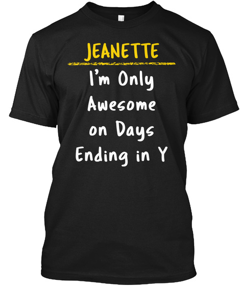 Jeanette Awesome On Y Days Name Gift Black T-Shirt Front