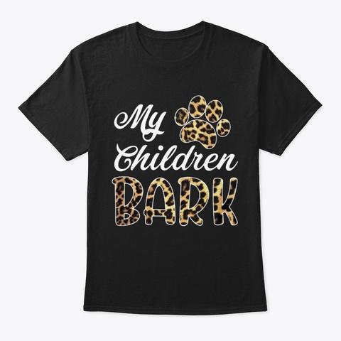 My Children Bark (2) Black T-Shirt Front