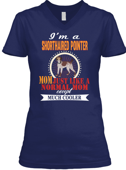 I'm A Shorthaired Pointer Mom Cooler Navy T-Shirt Front