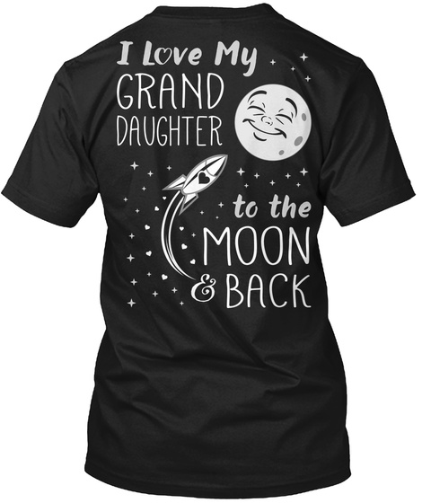 I Love My Grand Daughter To The Moon & Back Black T-Shirt Back