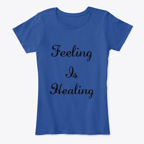 Feeling Is Healing Deep Royal  T-Shirt Front