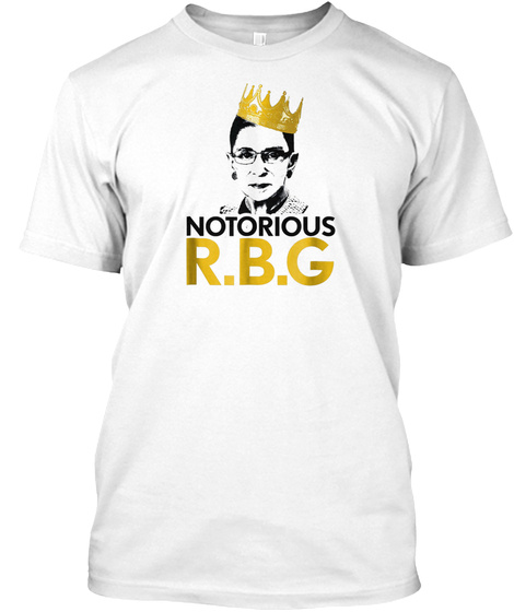 Notorious Rbg Ruth Bader Ginsburg Court  White T-Shirt Front